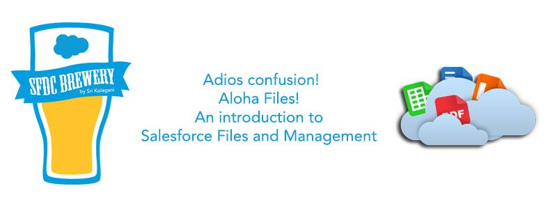 Adios Notes Attachments Aloha Salesforce Files An Introduction