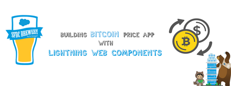 Building Bitcoin Price App with Lightning Web Components